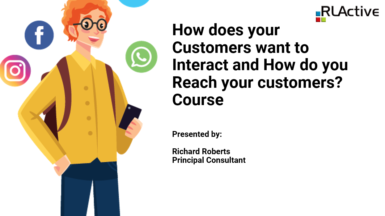 How Your Customers Want To Interact With You And How To Reach Them